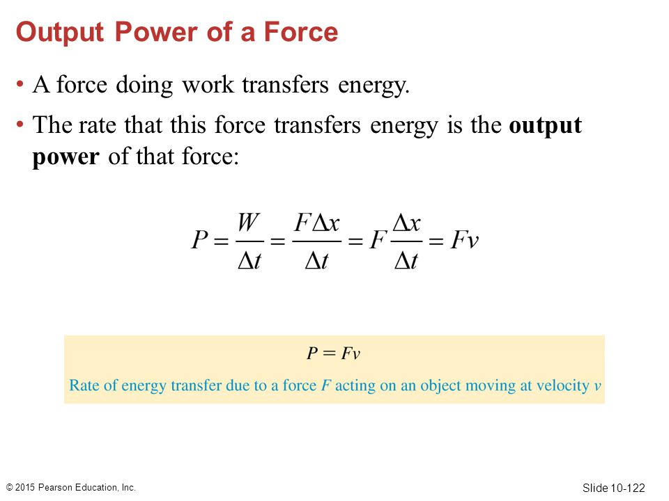 Output Power of a Force A force doing work transfers energy.