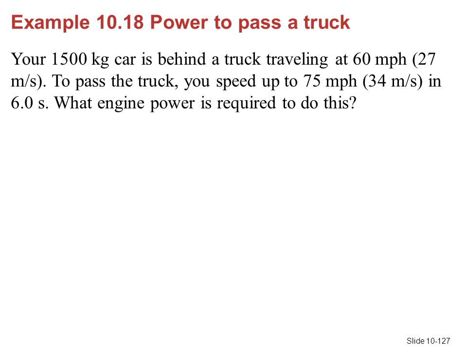 Example 10.18 Power to pass a truck