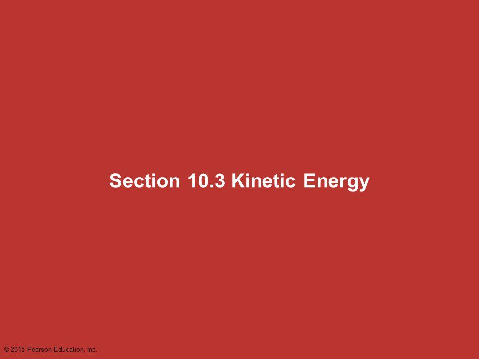 Section 10.3 Kinetic Energy