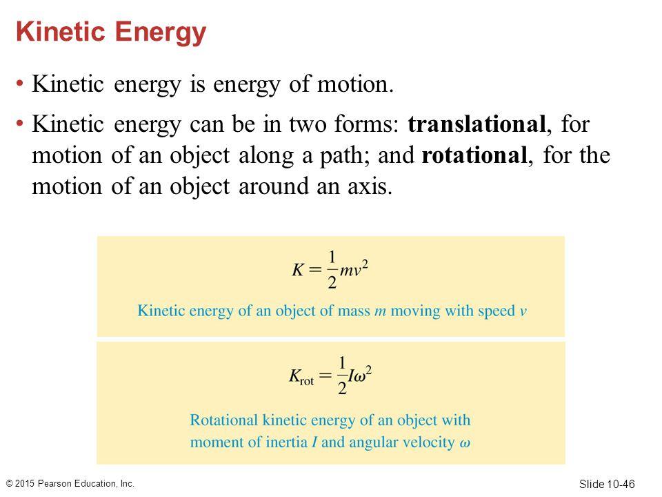 Kinetic Energy Kinetic energy is energy of motion.