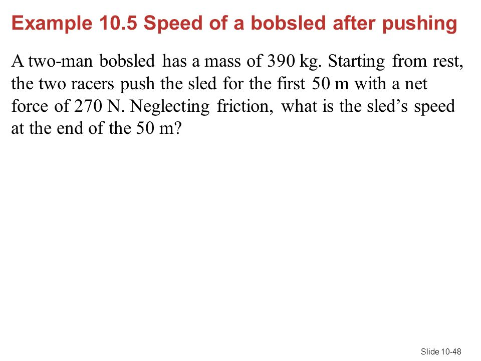 Example 10.5 Speed of a bobsled after pushing