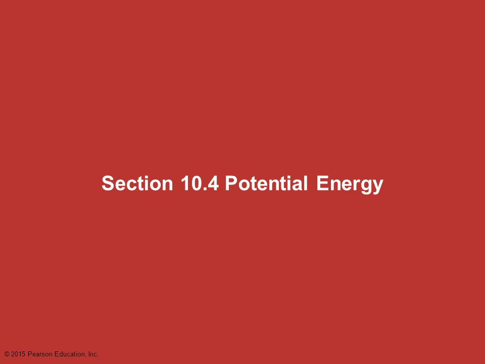 Section 10.4 Potential Energy