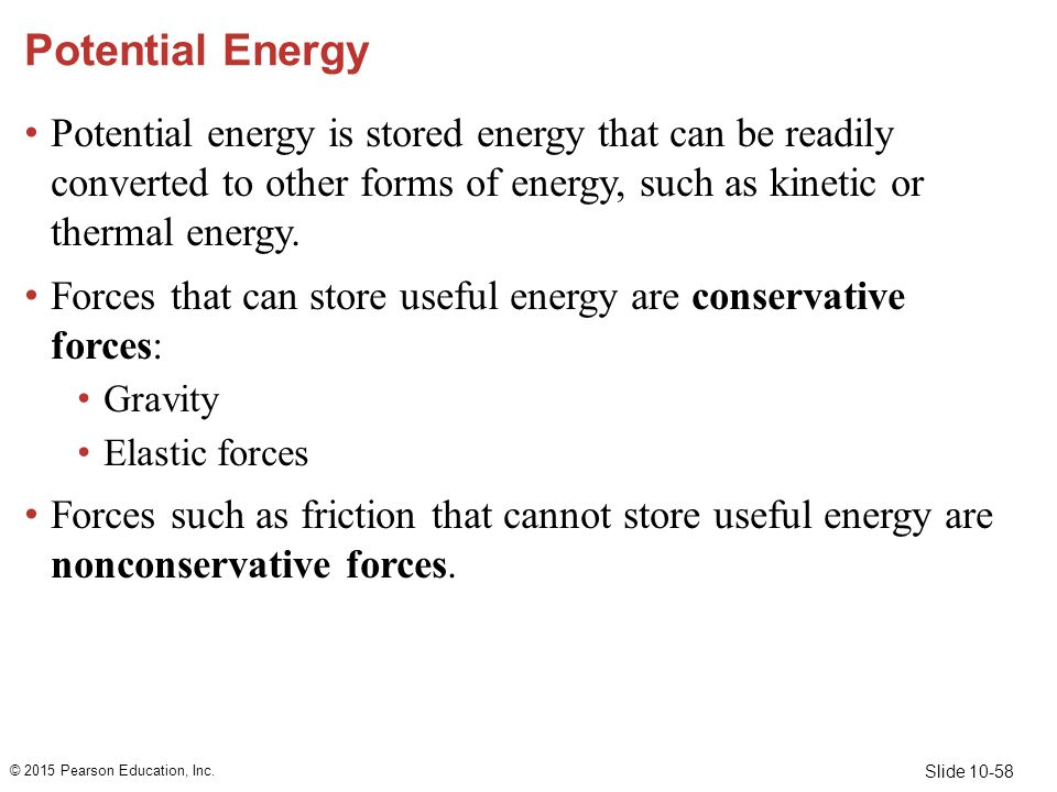 Potential Energy Potential energy is stored energy that can be readily converted to other forms of energy, such as kinetic or thermal energy.
