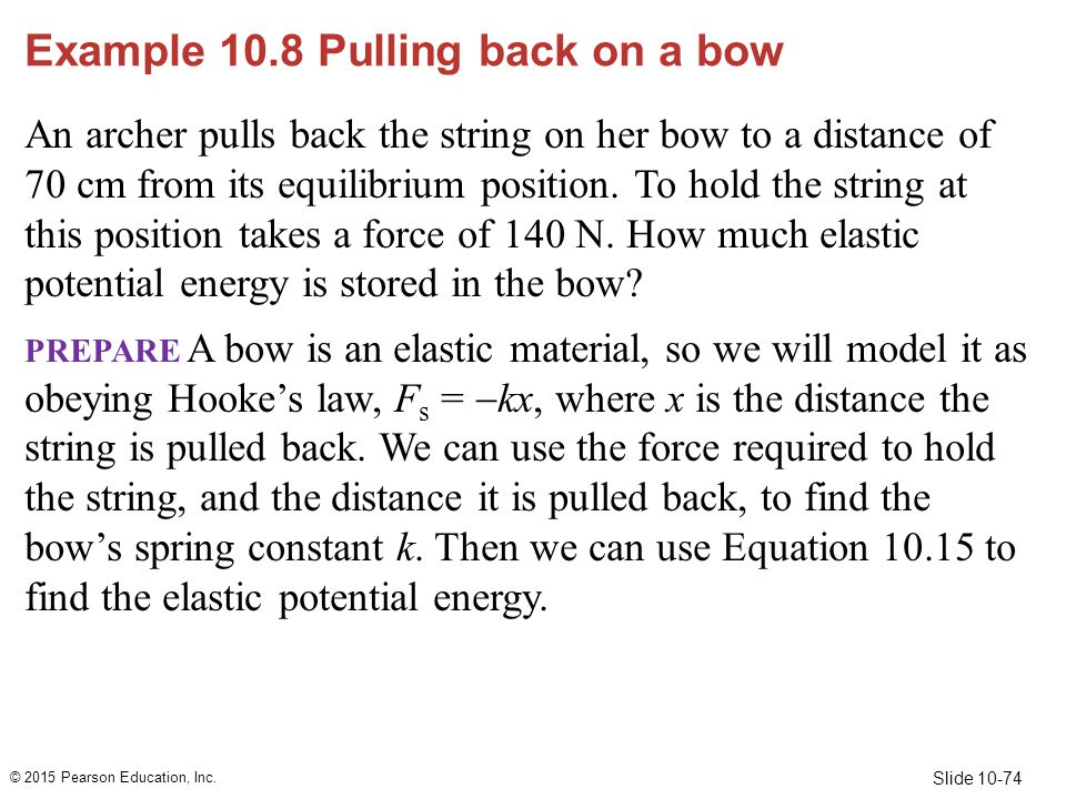 Example 10.8 Pulling back on a bow