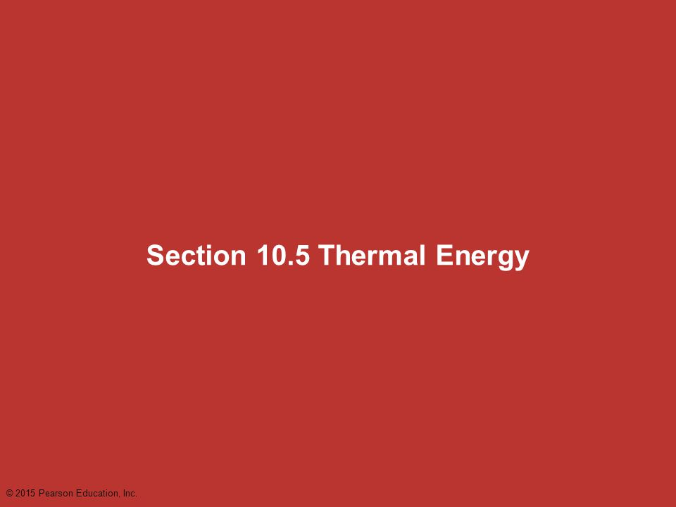 Section 10.5 Thermal Energy