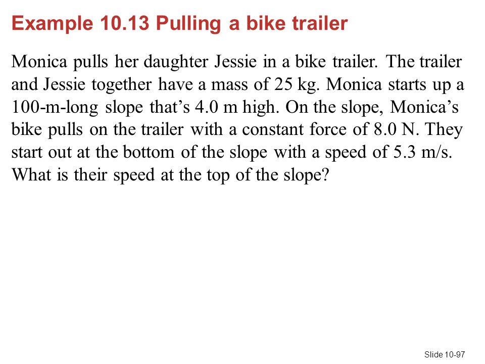 Example 10.13 Pulling a bike trailer