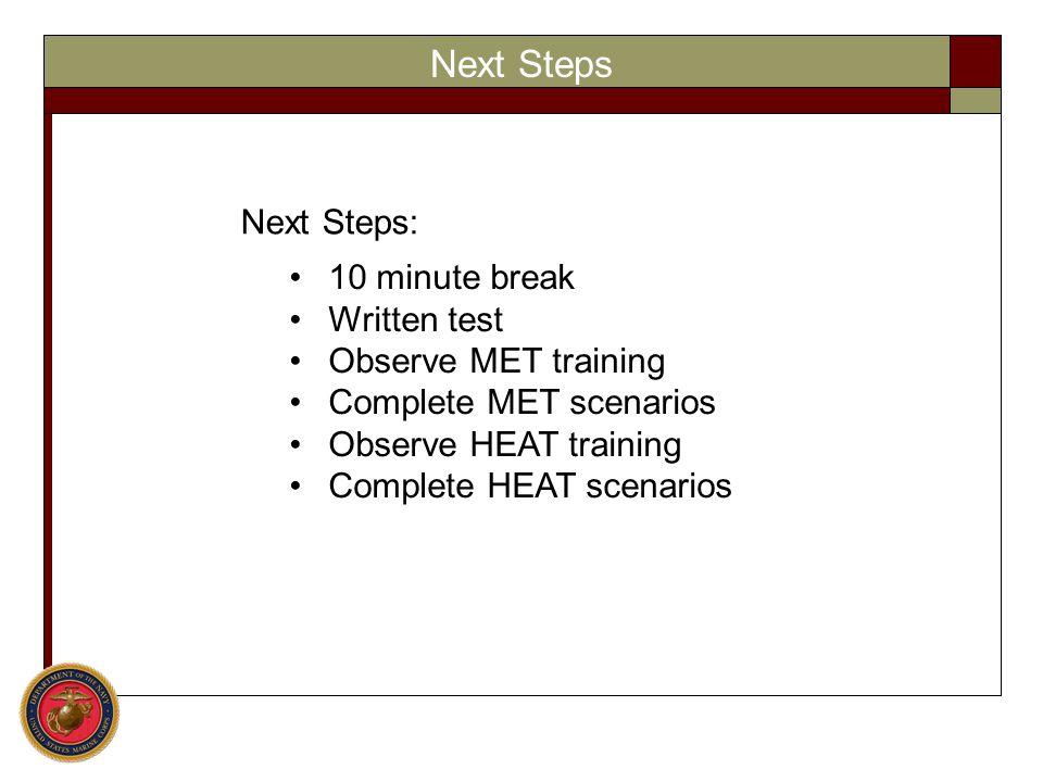 Next Steps Next Steps: 10 minute break Written test