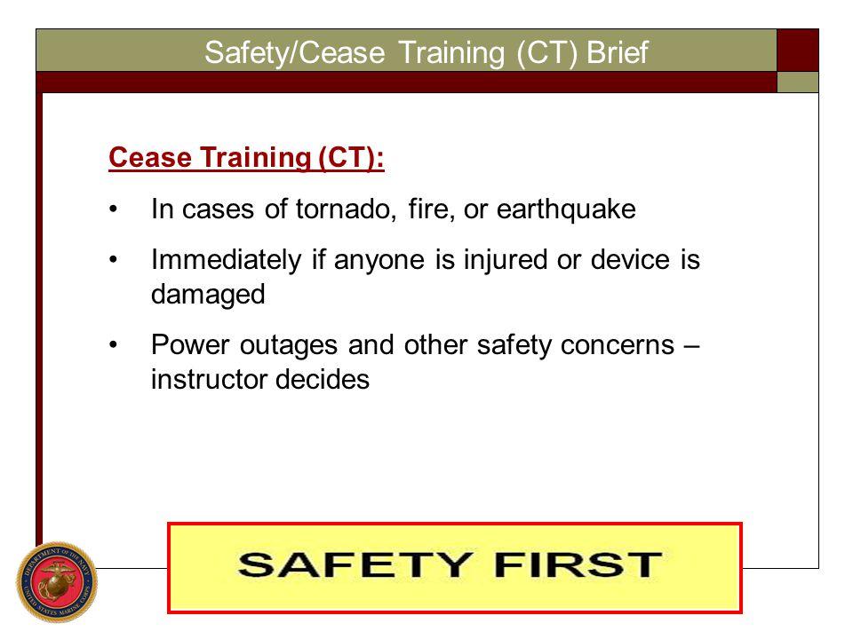 Safety/Cease Training (CT) Brief