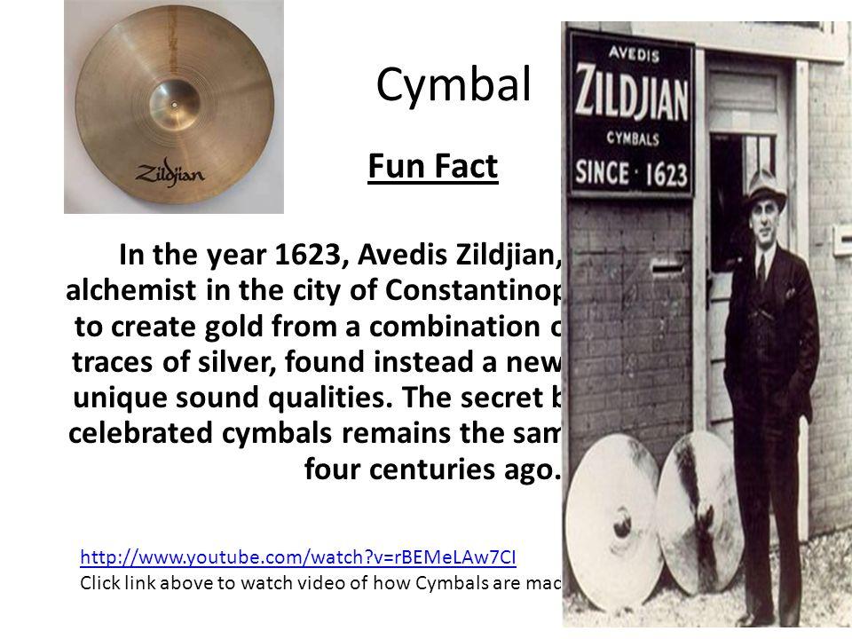 Cymbal Fun Fact.