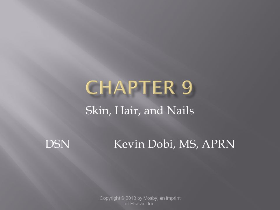 Skin, Hair, and Nails DSN Kevin Dobi, MS, APRN