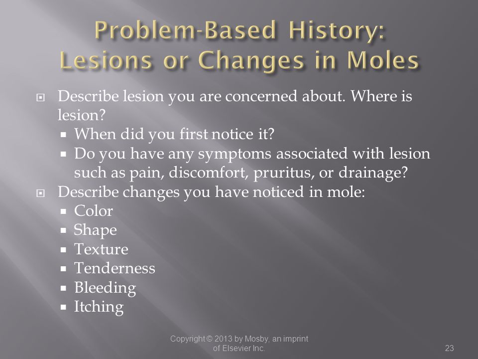 Problem-Based History: Lesions or Changes in Moles