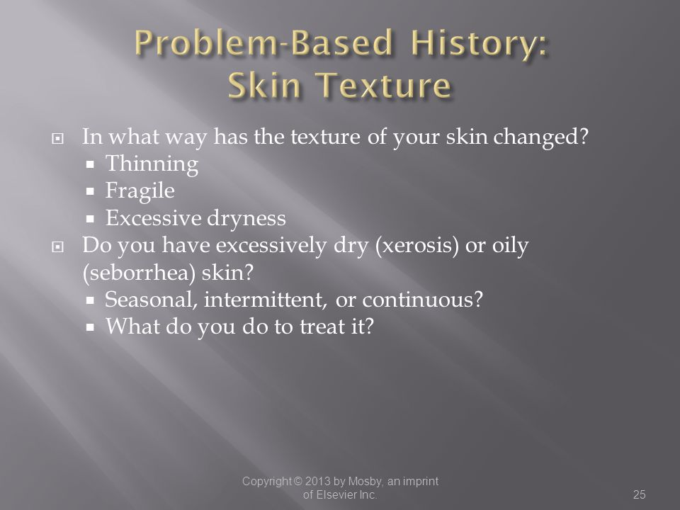 Problem-Based History: Skin Texture