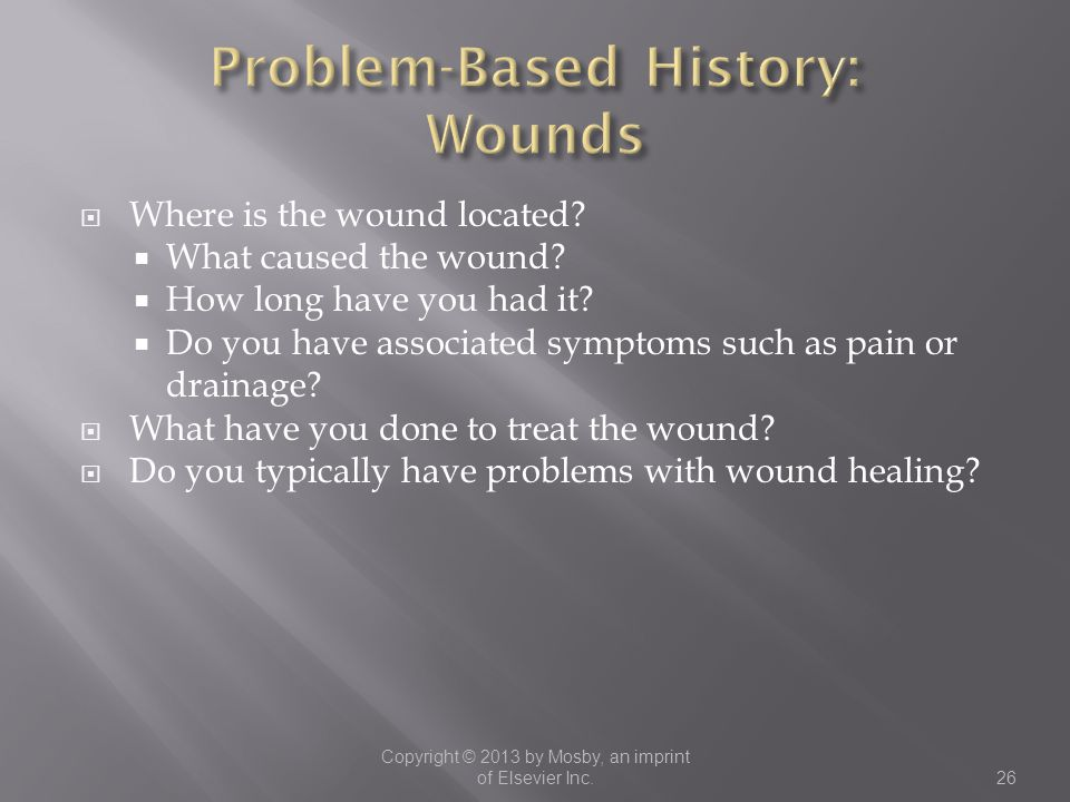 Problem-Based History: Wounds