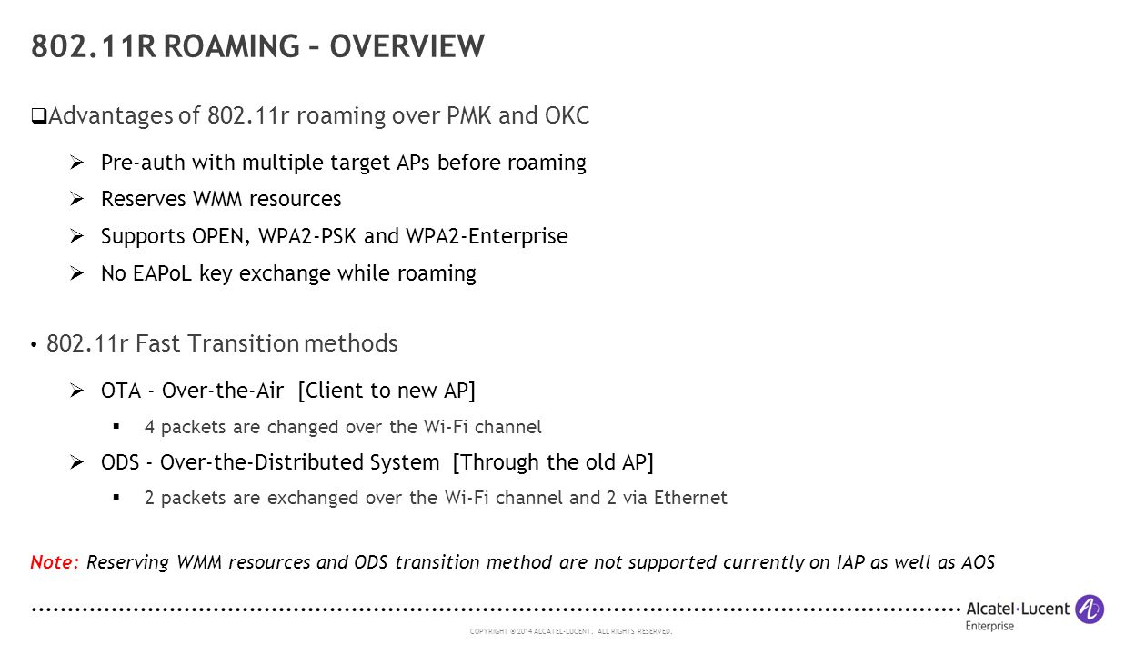 802.11r Roaming – Overview Advantages of 802.11r roaming over PMK and OKC. Pre-auth with multiple target APs before roaming.