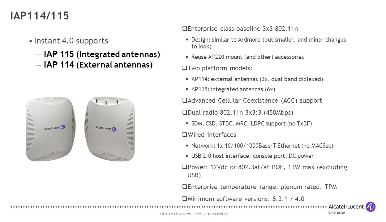IAP114/115 Instant 4.0 supports IAP 115 (Integrated antennas)
