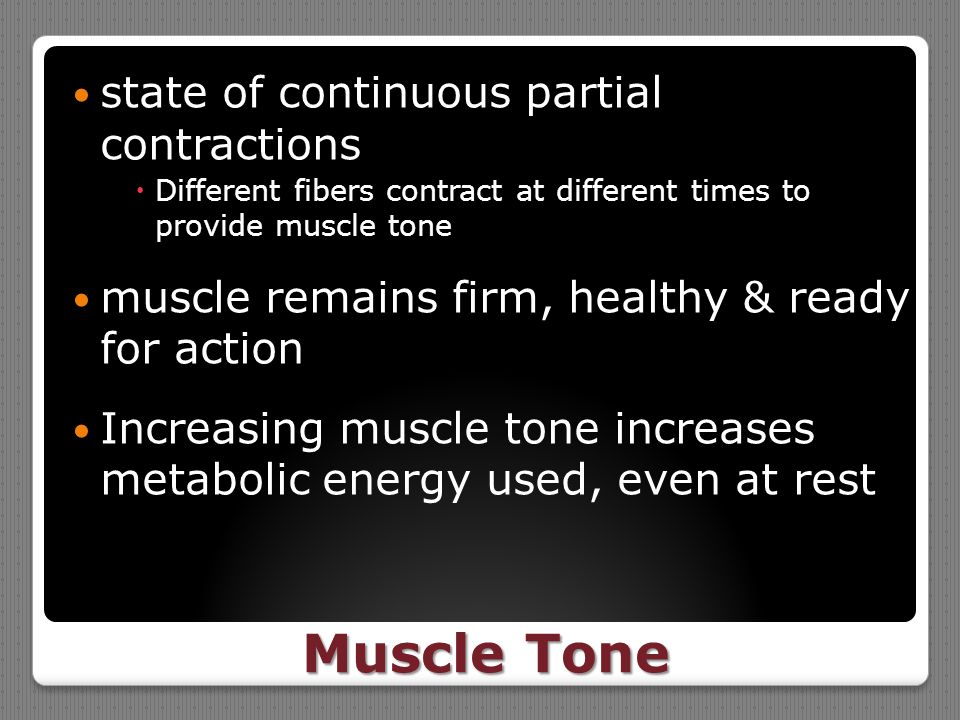 Muscle Tone state of continuous partial contractions