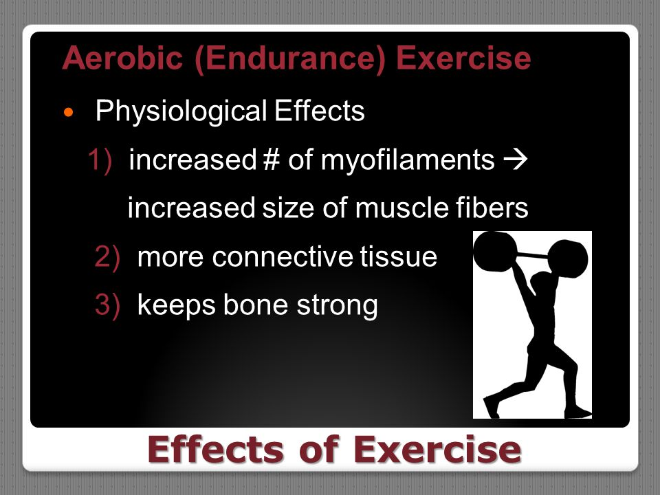 Effects of Exercise Aerobic (Endurance) Exercise Physiological Effects