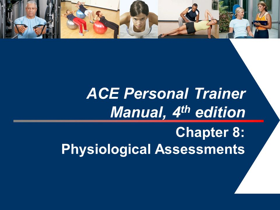 ACE Personal Trainer Manual, 4th edition Chapter 8: