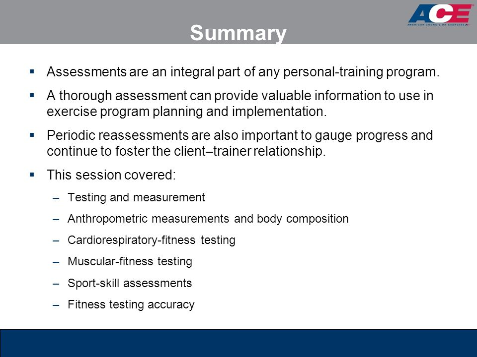 Summary Assessments are an integral part of any personal-training program.