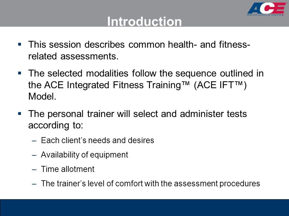 Introduction This session describes common health- and fitness-related assessments.