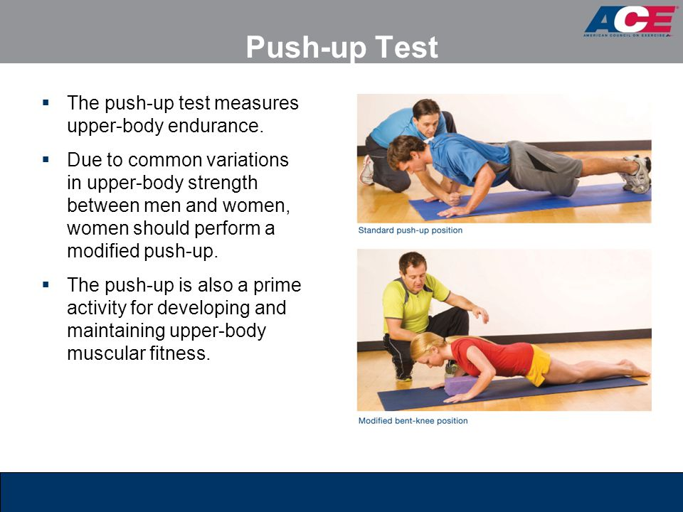 Push-up Test The push-up test measures upper-body endurance.