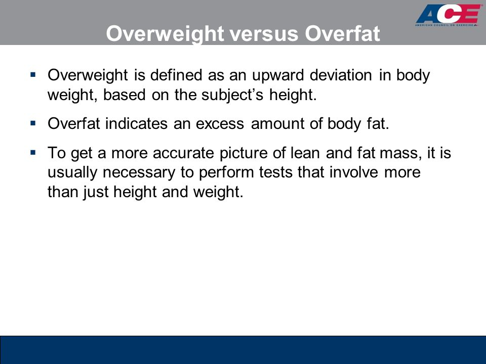 Overweight versus Overfat