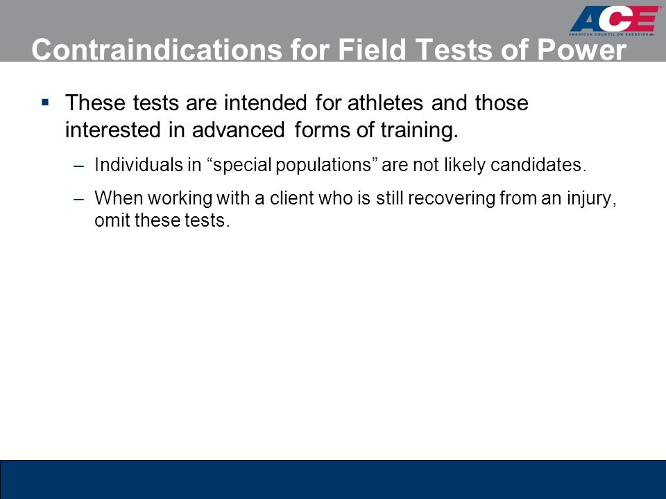 Contraindications for Field Tests of Power