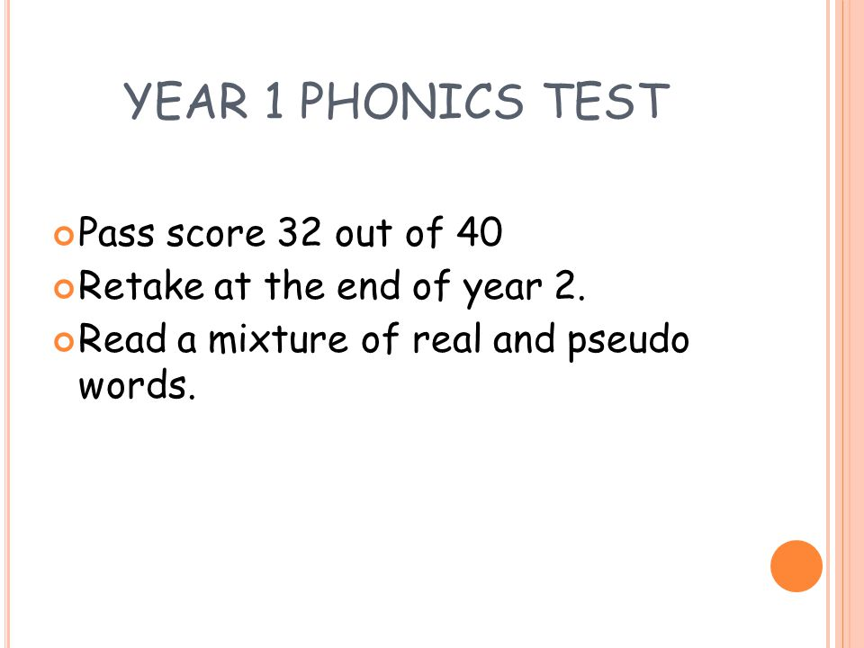 YEAR 1 PHONICS TEST Pass score 32 out of 40