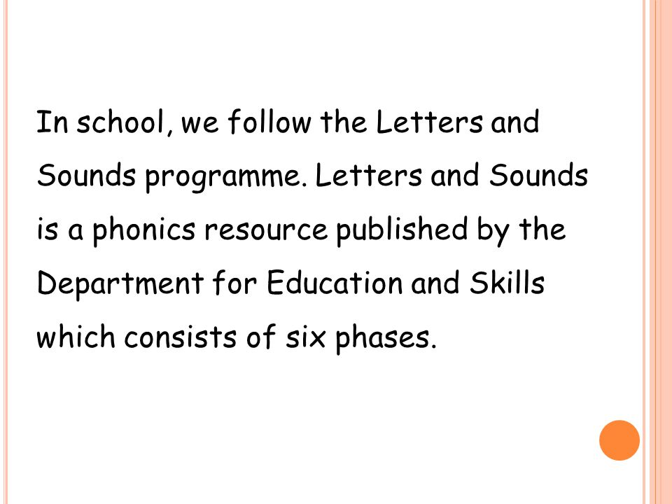 In school, we follow the Letters and Sounds programme