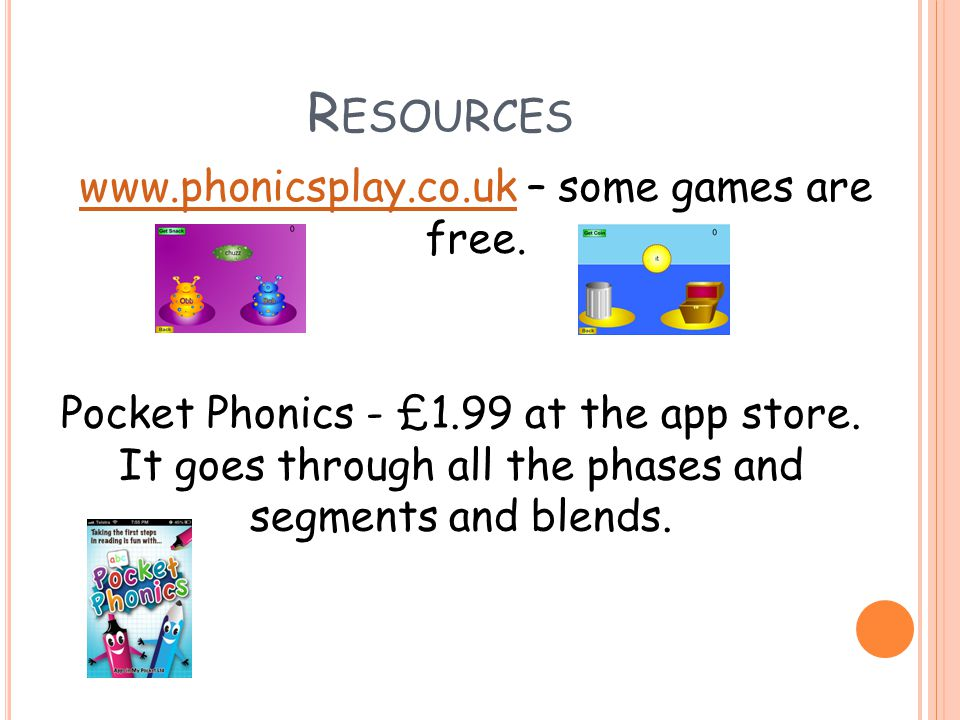 Resources www.phonicsplay.co.uk – some games are free.