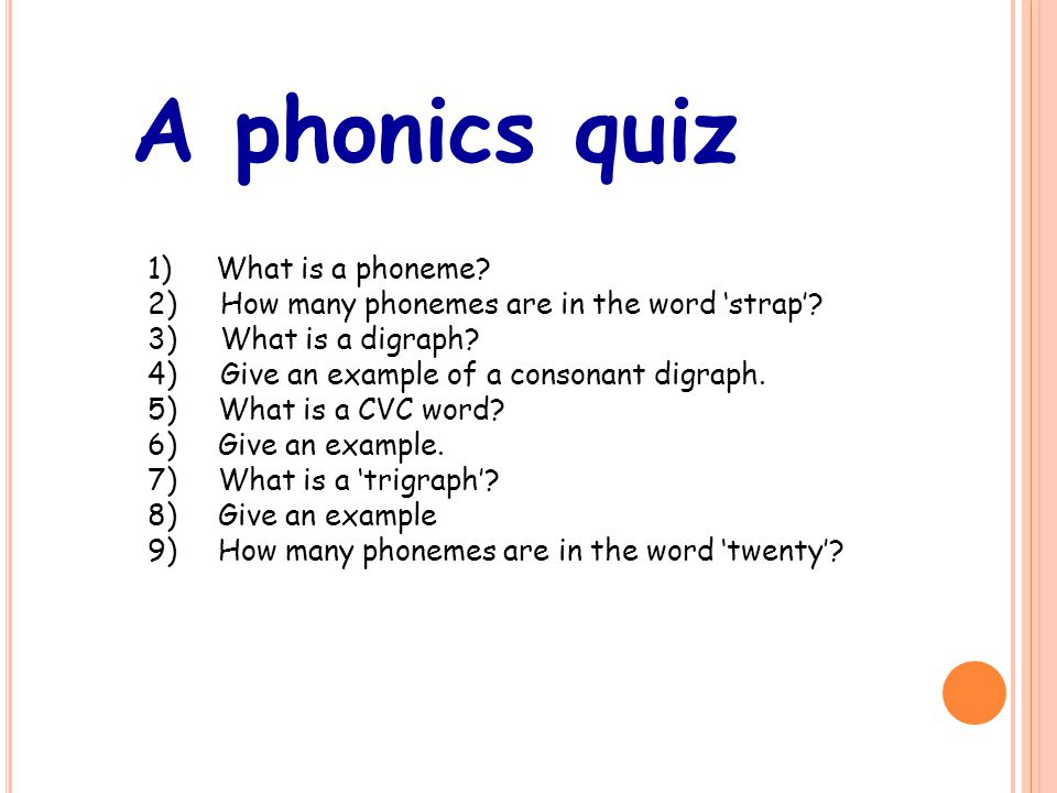 A phonics quiz 1) What is a phoneme