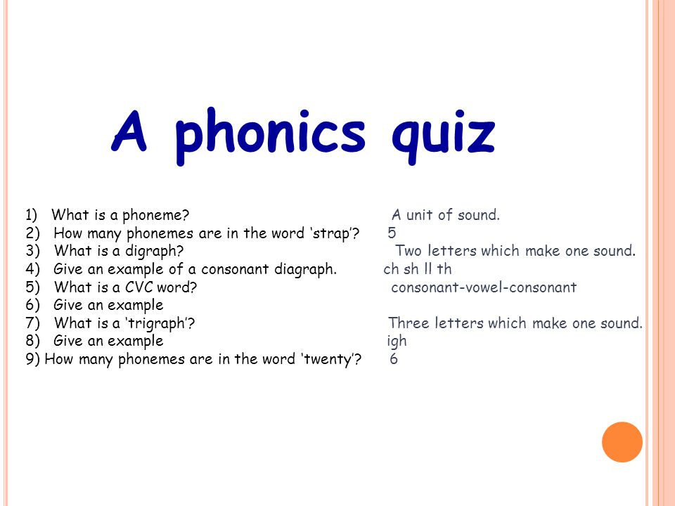 A phonics quiz 1) What is a phoneme A unit of sound.