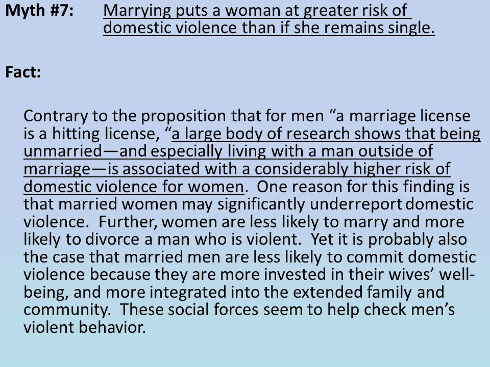 Myth #7: Marrying puts a woman at greater risk of domestic violence than if she remains single.