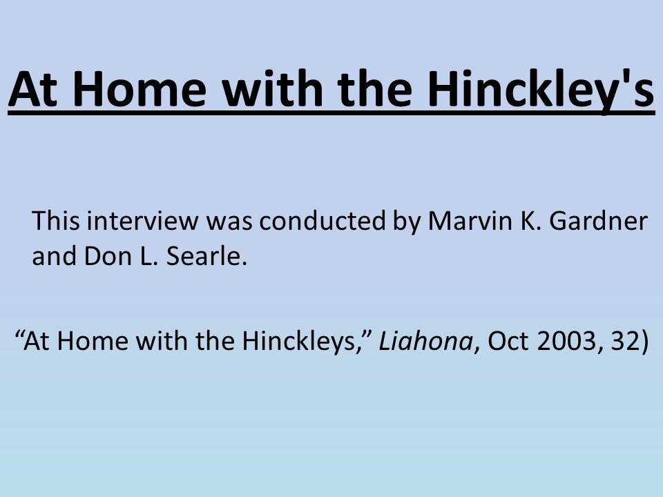 At Home with the Hinckley s