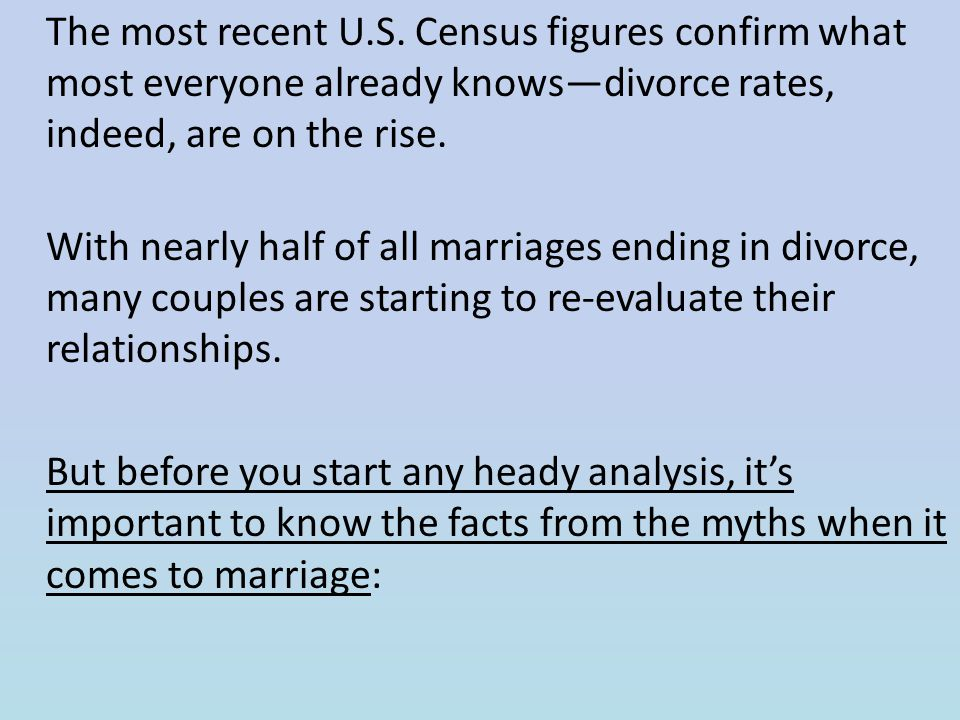 The most recent U.S. Census figures confirm what most everyone already knows—divorce rates, indeed, are on the rise.