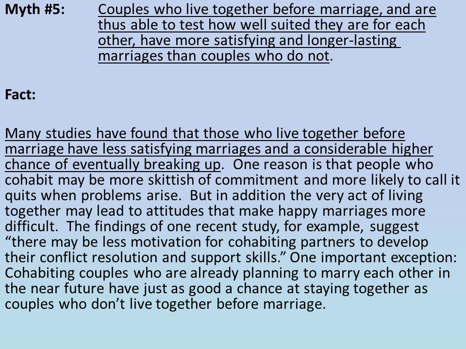 Myth #5:. Couples who live together before marriage, and are