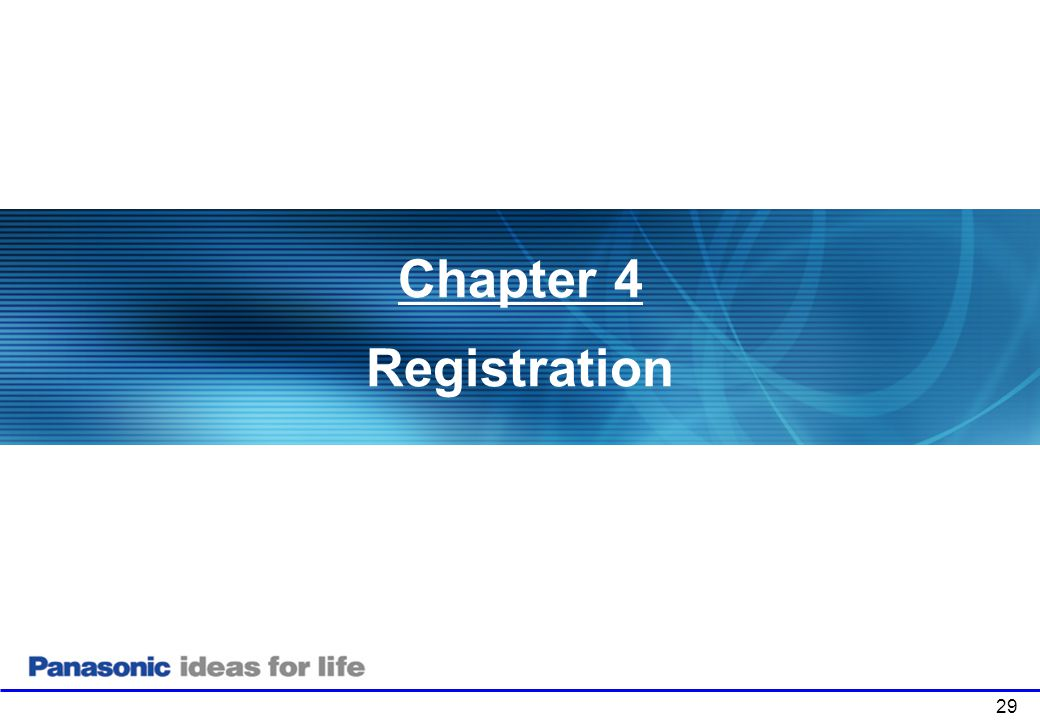 Chapter 4 Registration Chapter 1: Product Overview . 29