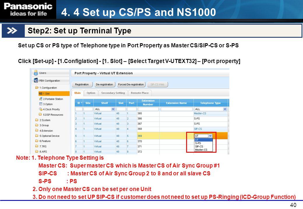4. 4 Set up CS/PS and NS1000 Step2: Set up Terminal Type