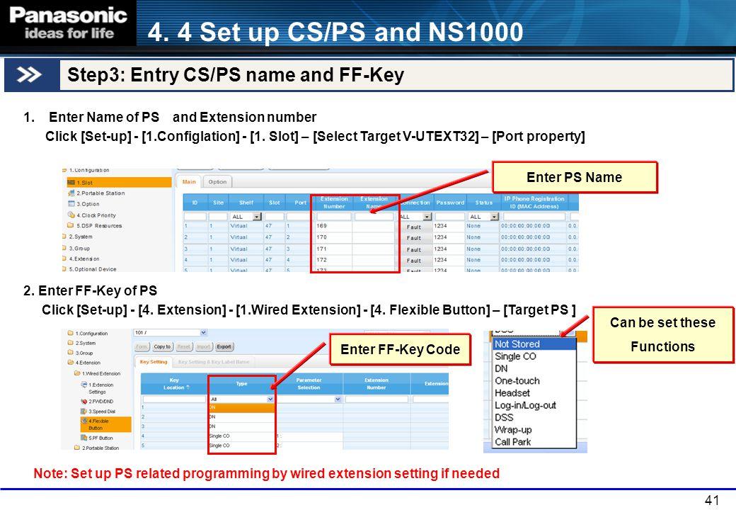 4. 4 Set up CS/PS and NS1000 Step3: Entry CS/PS name and FF-Key