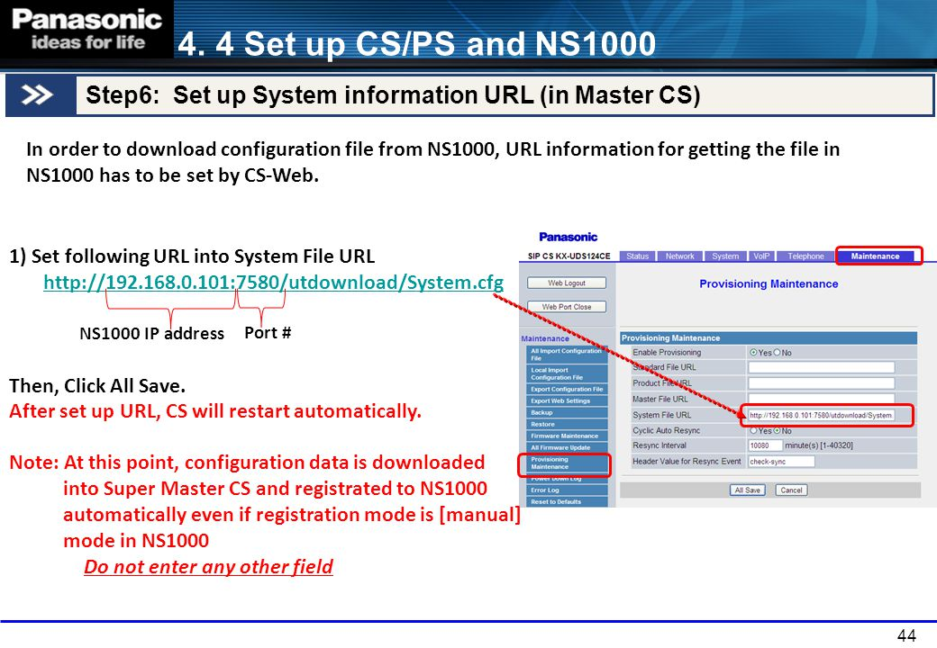 4. 4 Set up CS/PS and NS1000 Step6: Set up System information URL (in Master CS)