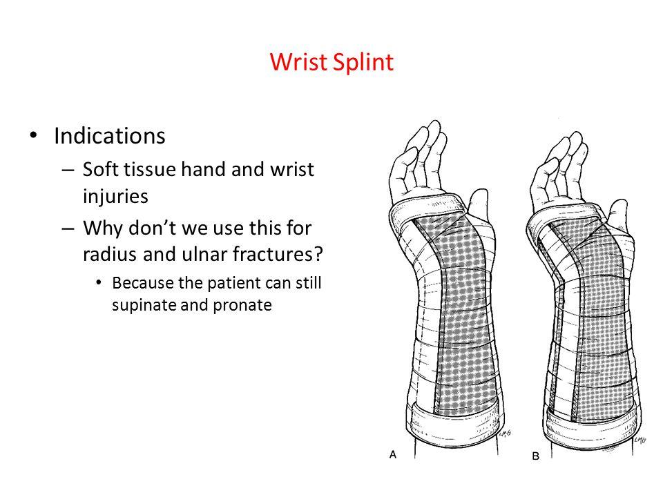 Wrist Splint Indications Soft tissue hand and wrist injuries