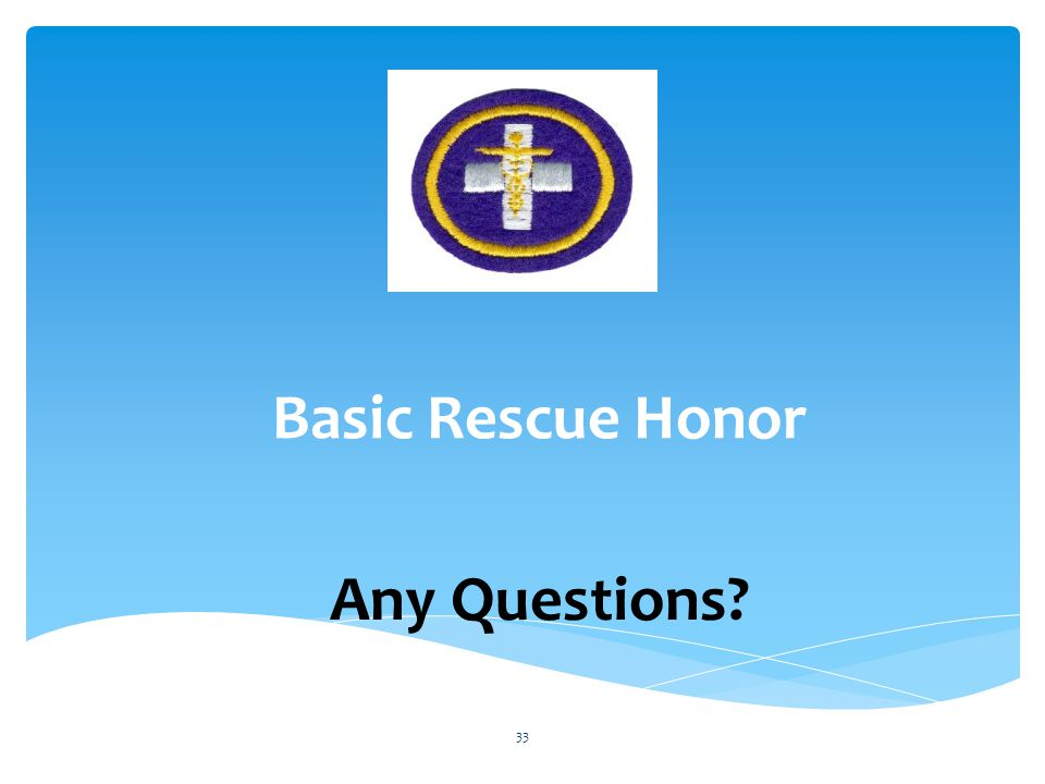 Basic Rescue Honor Any Questions