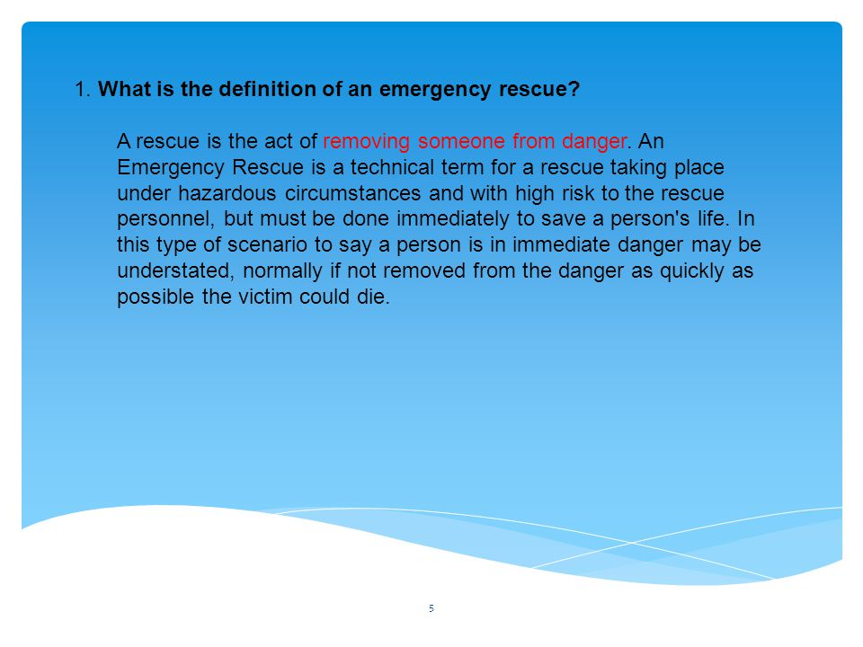 1. What is the definition of an emergency rescue