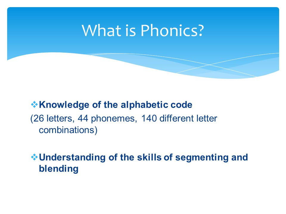 What is Phonics Knowledge of the alphabetic code