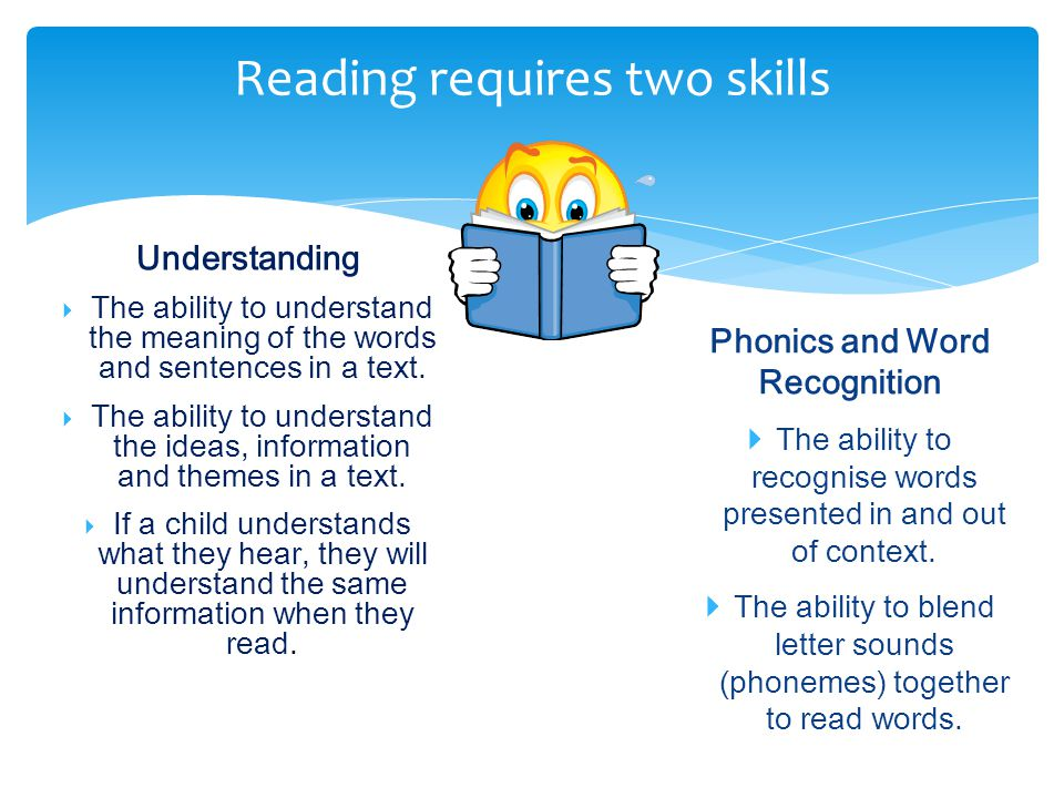 Reading requires two skills