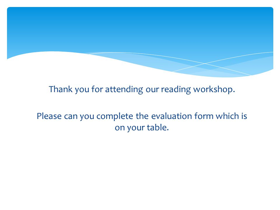 Thank you for attending our reading workshop