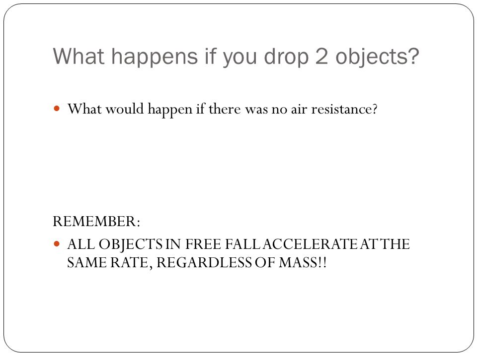 What happens if you drop 2 objects