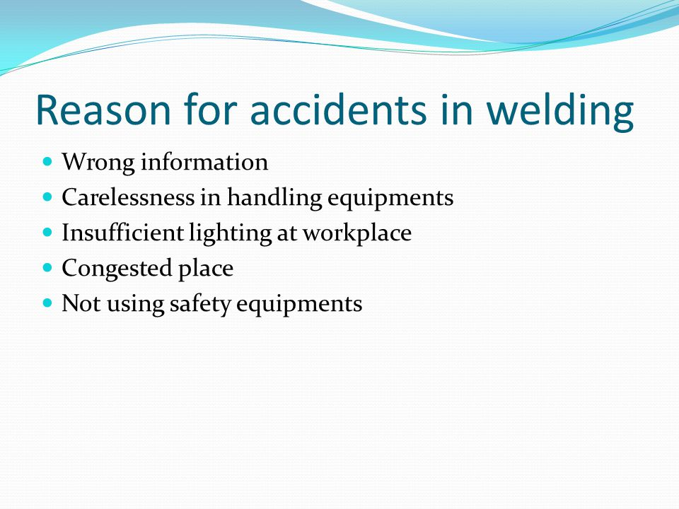 Reason for accidents in welding