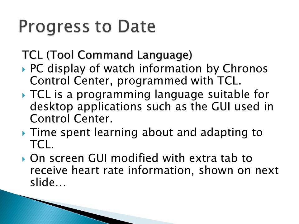 Progress to Date TCL (Tool Command Language)