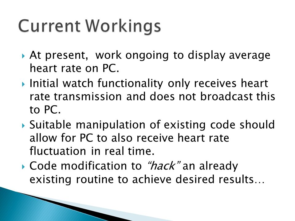 Current Workings At present, work ongoing to display average heart rate on PC.